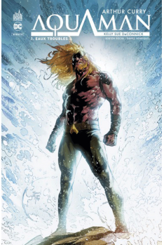Artur Curry : Aquaman Tome 1