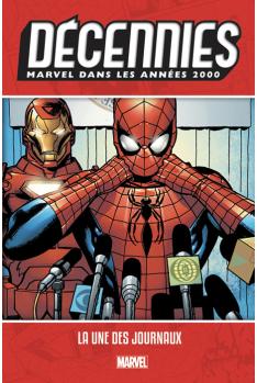Les Décennies Marvel Années 2000 : La une des journaux