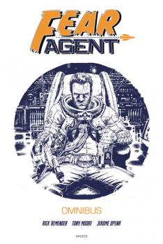 Fear Agent Omnibus