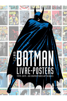 Batman : livre-posters 1939-2019