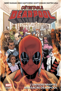 Détestable Deadpool Tome 3 - Marvel Legacy