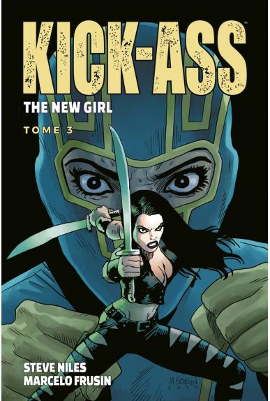 Kick Ass - The New Girl Tome 3