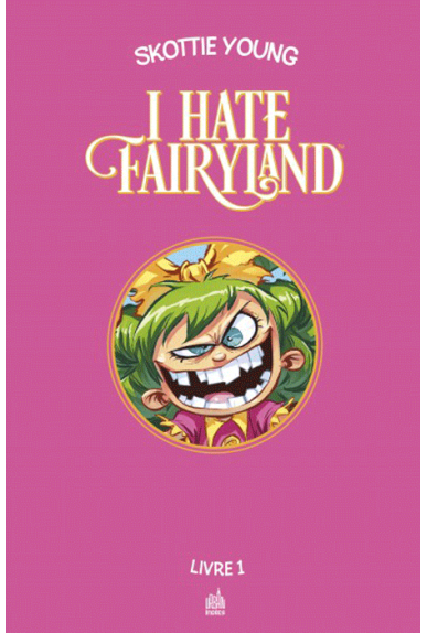 I Hate Fairyland Intégrale Tome 1