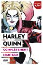 Harley Quinn : Complètement marteau