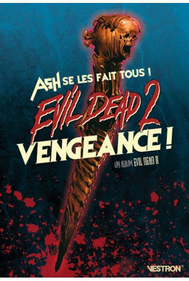 Evil Dead 2 : Vengeance ! Ash se les fait tous !