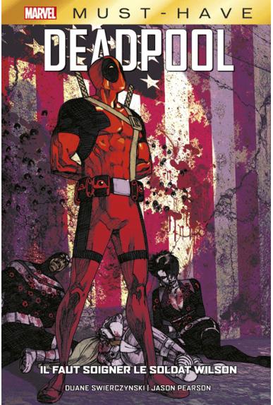Deadpool : Il faut soigner le soldat Wilson - Must Have