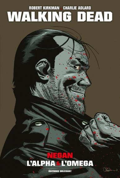 Walking Dead : Negan, l'Alpha et l'Omega