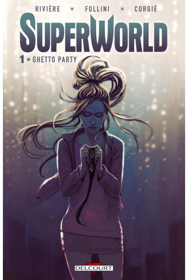SUPERWORLD Tome 1 - GHETTO PARTY