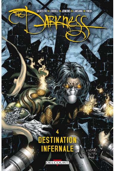 THE DARKNESS Tome 4 - DESTINATION INFERNALE