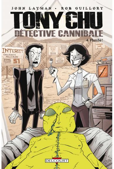 TONY CHU, DÉTECTIVE CANNIBALE Tome 4 - FLAMBÉ !