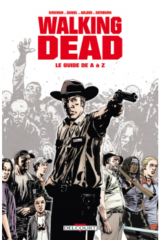 WALKING DEAD - LE GUIDE DE A À Z
