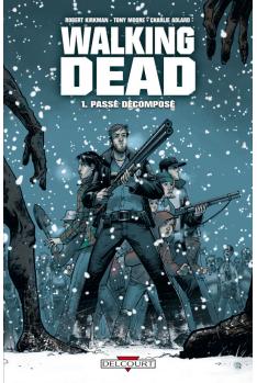 WALKING DEAD Tome 1 - PASSÉ DÉCOMPOSÉ