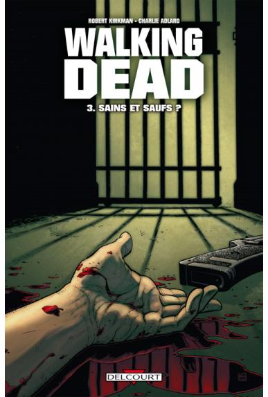 WALKING DEAD Tome 3 - SAINS ET SAUFS ?