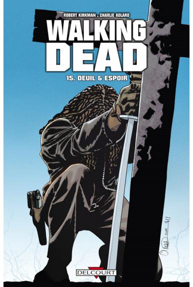 WALKING DEAD Tome 15 - DEUIL ET ESPOIR