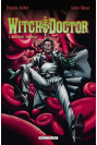 WITCH DOCTOR Tome 2 - MAUVAISES PRATIQUES