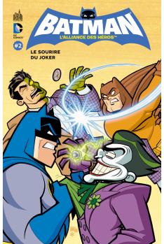 BATMAN L'ALLIANCE DES HÉROS TOME 2