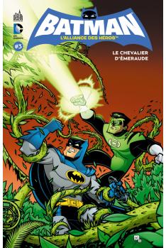 BATMAN L'ALLIANCE DES HÉROS TOME 3