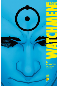 BEFORE WATCHMEN Dr MANHATTAN - DC DELUXE 8