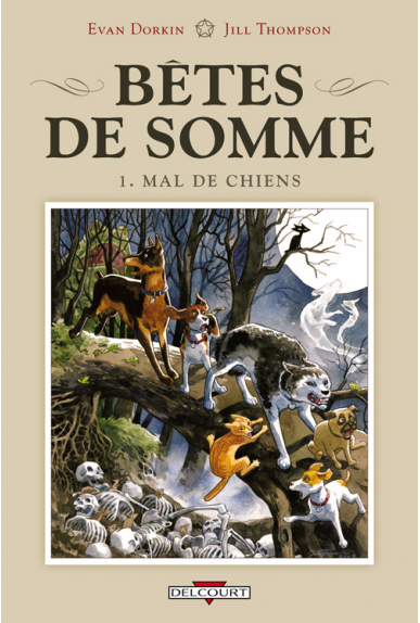 BÊTES DE SOMME Tome 1 - MAL DE CHIENS