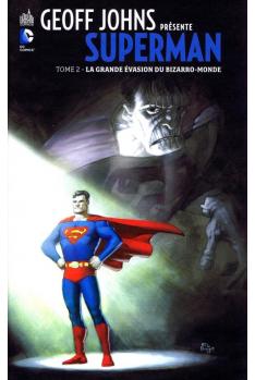 GEOFF JOHNS PRÉSENTE SUPERMAN TOME 2