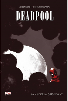 DEADPOOL : LA NUIT DES MORTS-VIVANTS - MARVEL DARK