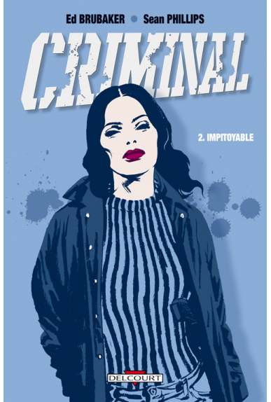 CRIMINAL Tome 2 - IMPITOYABLE