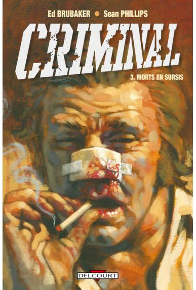 CRIMINAL Tome 3 - MORTS EN SURSIS