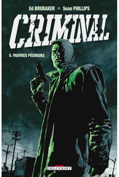 CRIMINAL Tome 5 - PAUVRES PÊCHEURS