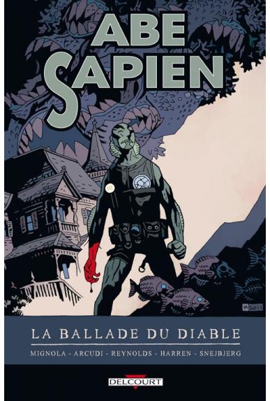 ABE SAPIEN Tome 2 - LA BALLADE DU DIABLE
