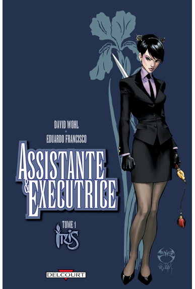 ASSISTANTE & EXÉCUTRICE Tome 1 - IRIS