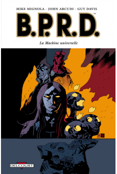 B.P.R.D. Tome 6 - LA MACHINE UNIVERSELLE