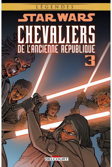 STAR WARS - CHEVALIERS DE L'ANCIENNE RÉPUBLIQUE Tome 3 - AU COEUR DE LA PEUR
