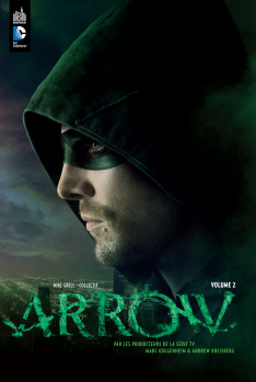 ARROW, LA SÉRIE TV TOME 1
