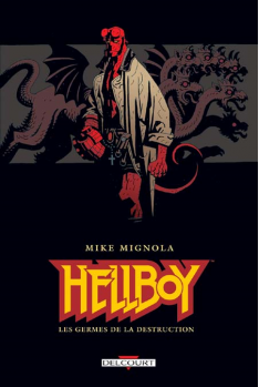 HELLBOY Tome 1 - LES GERMES DE LA DESTRUCTION