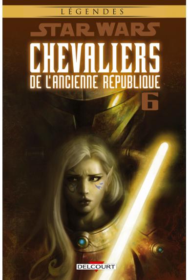 STAR WARS - CHEVALIERS DE L'ANCIENNE RÉPUBLIQUE Tome 6 - AMBITIONS CONTRARIÉES