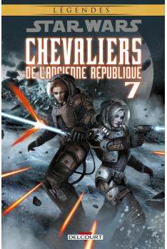 STAR WARS - CHEVALIERS DE L'ANCIENNE RÉPUBLIQUE Tome 7 - LE DESTRUCTEUR (NED)