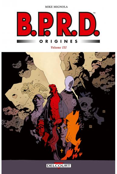 B.P.R.D. Origines Volume 2