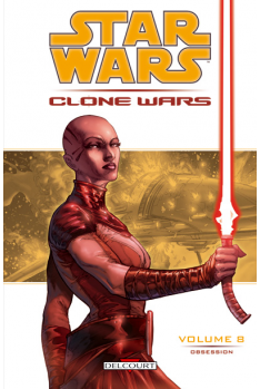 STAR WARS - CLONE WARS Tome 8 - OBSESSION