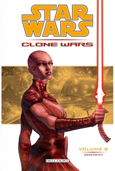 STAR WARS - CLONE WARS Tome 8 - OBSESSION