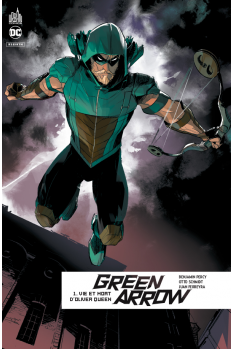 GREEN ARROW REBIRTH TOME 1