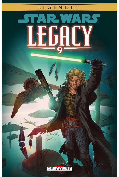 STAR WARS - LEGACY Tome 9 - LE DESTIN DE CADE