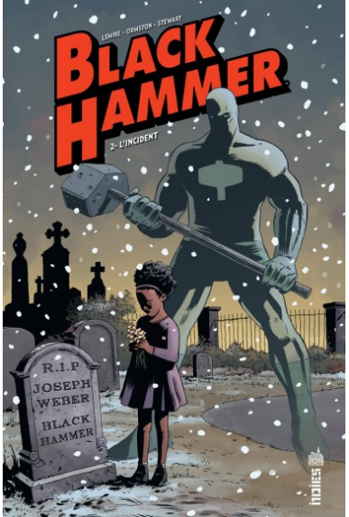 Black Hammer Tome 1 : Origines Secrètes