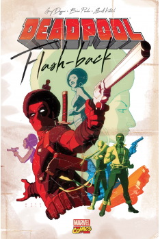 DEADPOOL - FlashBacks