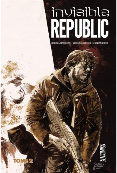 Invisible Republic Tome 1