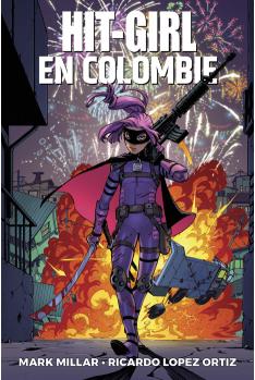Hit-Girl Tome 1 : Hit Girl en Colombie