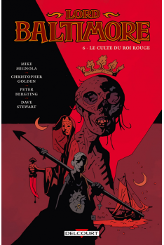 LORD BALTIMORE Tome 6 - Le Culte du roi rouge