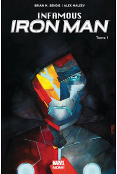 Infamous Iron Man Tome 1