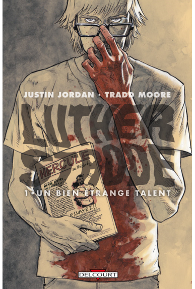 LUTHER STRODE Tome 1 - UN BIEN ÉTRANGE TALENT