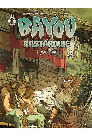 Bayou Bastardise Tome 1