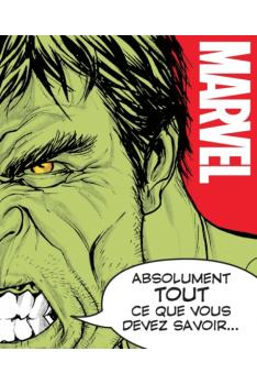 Marvel - Absolument tout ce que vous devez savoir